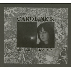 caroline k - now wait for last year