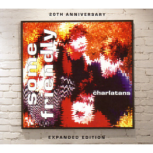 charlatans,the - some friendly-20th anniversary expanded