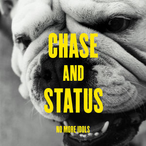 chase & status - no more idols