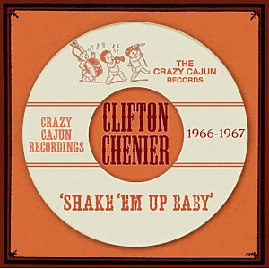 chenier,clifton - shake'em up baby