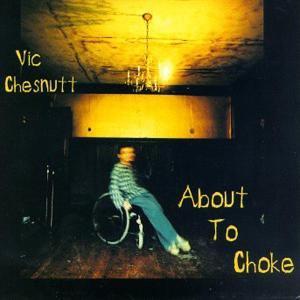 chesnutt,vic - about to choke