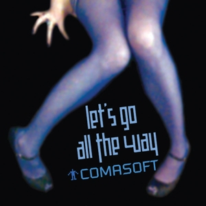 comasoft - let's go all the way