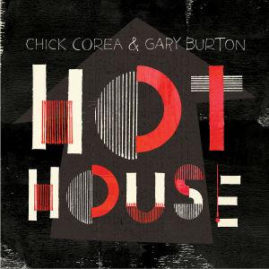 corea,chick/burton,gary - hot house