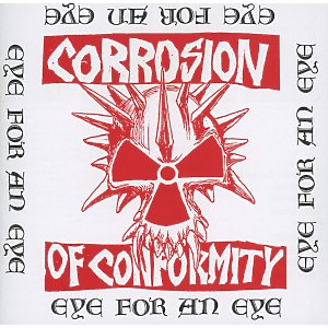 corrosion of conformity - eye for an eye (re-release)