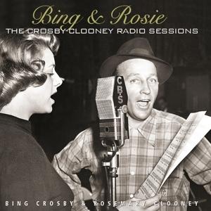 crosby,bing - bing & rosie: the crosby-clooney radio s