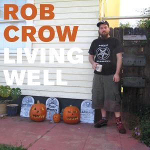 crow,rob - living well