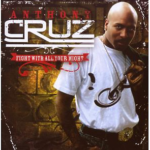 cruz,anthony - fight with all your might