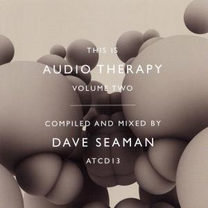 dave seaman - this is audio therapy vol.2
