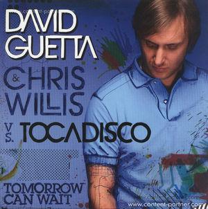 david guetta & chris willis vs tocadisco - tomorrow can wait BACK IN