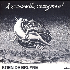 de bruyne,koen - here comes the crazy man! (+bonus cd)