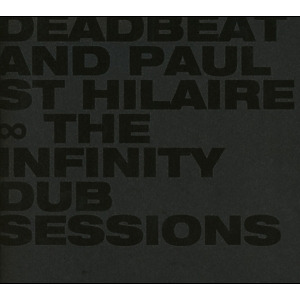 deadbeat & st.hilaire,paul - the infinity dub sessions
