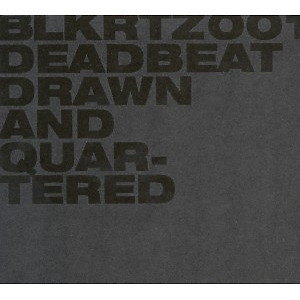 deadbeat - drawn and quartered