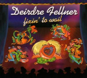 deirdre fellner - fixin  to wait