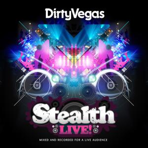 dirty vegas - stealth live by