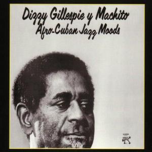 dizzy gillespie - afro-cuban jazz-moods