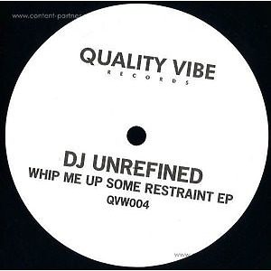 dj unrefined - whip me up some restraint ep