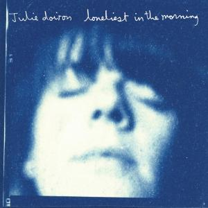 doiron,julie - loneliest in the morning