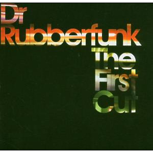 dr rubberfunk - the first cut