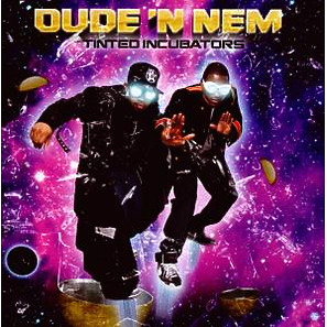 dude n nem - tinted incubators