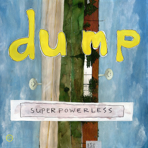 dump - superpowerless (special edition)
