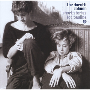 durutti column,the - short stories for pauline/live in bruxel