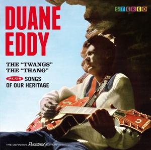 eddy,duane - the twangs the thang+songs of our herita