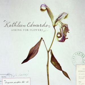 edwards,kathleen - asking for flowers