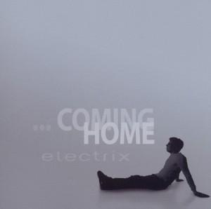 electrix - coming home