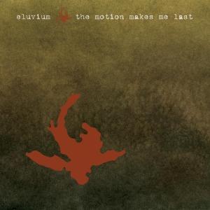 eluvium - the motion makes me last ep