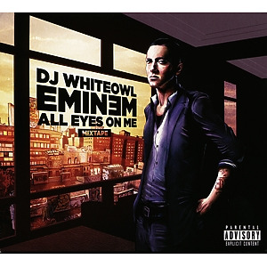 eminem - all eyes on me-mixtape