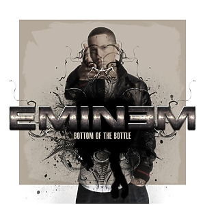 eminem - bottom of my bottle