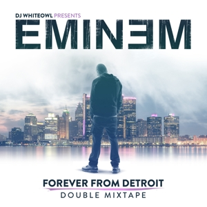 eminem/dj whiteowl - forever from detroit-double mixtape