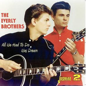 everly brothers - all we had to do was dream