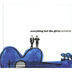 everything but the girl - worldwide (2cd-deluxe-edition)