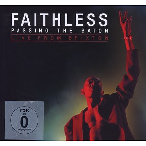 faithless - passing the baton-live from