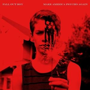 fall out boy - make america psycho again