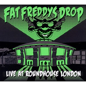fat freddy's drop - live at roundhouse