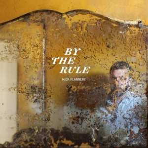 flannery,mick - by the rule