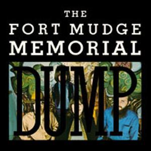 fort mudge memorial dump,the - the fort mudge memorial dump