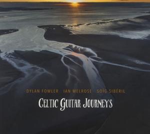 fowler,dylan/melrose,ian/sib?ril,soig - celtic guitar journeys