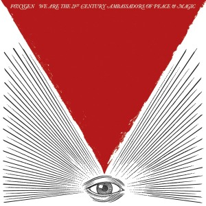 foxygen - we are the 21st century ambassadors