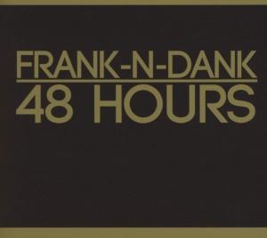 frank n dank - 48 hours