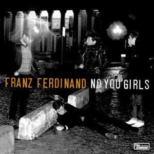 franz ferdinand - no you girls