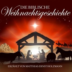 gelesen von matthias ernst holzmann - die biblische weihnachtsgeschichte