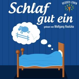 gelesen von wolfgang rositzka - schlaf gut ein (besser leben)