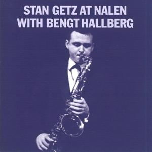 getz,stan/hallberg,bengt - stan getz at nalen with bengt hallberg