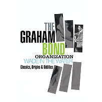 graham bond organization - wade in the water