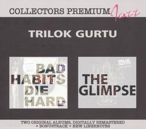 gurtu,trilok - bad habits die hard & the glimpse