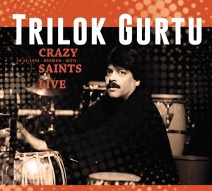 gurtu,trilok - crazy saints-live