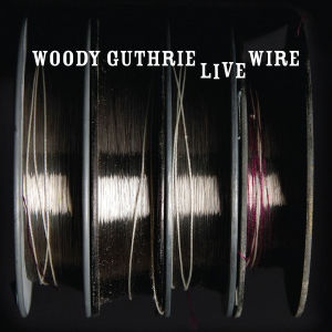 guthrie,woody - live wire